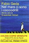 Nel mare ci sono i coccodrilli. Storia vera di Enaiatollah Akbari - Fabio Geda