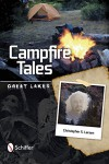 Campfire Tales: Great Lakes - C.S. Larsen