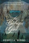 The Bishop's Girl - Rebecca Burns