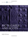 Picts, Gaels, And Scots: Early Historic Scotland - Sally Foster