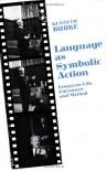 Language as Symbolic Action: Essays on Life, Literature, and Method - Kenneth Burke