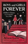 Boys and Girls Forever: Children's Classics from Cinderella to Harry Potter - Alison Lurie