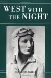 West with the Night - Beryl Markham