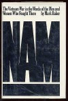 Nam: The Vietnam War in the Words of the Men and Women Who Fought There - Mark Baker