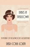 Babes in Tinseltown: A Mystery of Hollywood's Golden Age - Sheri Cobb South