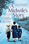 A Midwife's Story - Penny Armstrong, Sheryl Feldman