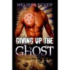 Giving Up The Ghost - Melissa Ecker