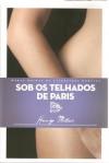 Sob os Telhados de Paris - Henry Miller,  José Jacinto da Silva