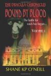 Bound By Blood: Volume 1 (Bound By Blood, #1) - Shane K.P. O'Neill