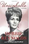 Unsinkable: A Memoir - Debbie Reynolds;Dorian Hannaway