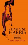 Dead Ever After: A True Blood Novel - Charlaine Harris