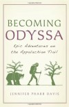 Becoming Odyssa: Epic Adventures on the Appalachian Trail - Jennifer Pharr Davis