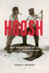 Hoosh: Roast Penguin, Scurvy Day, and Other Stories of Antarctic Cuisine - Jason C. Anthony