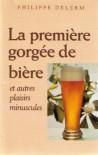 La première gorgée de bière : Récits - Philippe Delerm