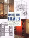 The Complete Home Organizer: A Guide to Functional Storage Space for All the Rooms in Your Home - Maxine Ordesky