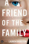 A Friend of the Family - Lauren Grodstein