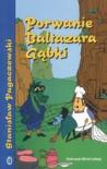 PORWANIE BALTAZARA GĄBKI - Stanisław Pagaczewski