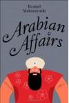 Arabian Affairs - Kornel Makuszyński