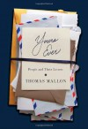 Yours Ever: People and Their Letters - Thomas Mallon