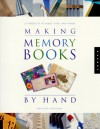 Making Memory Books by Hand: Memories to Keep and Share - Kristina Feliciano