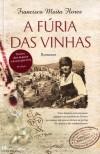 A Fúria das Vinhas - Francisco Moita Flores