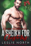 A Sheikh for Christmas (All I Want for Christmas is...) - Leslie North