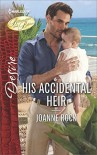 His Accidental Heir (Billionaires and Babies) - Joanne Rock