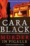 Murder in Pigalle (An Aimée Leduc Investigation) - Cara Black