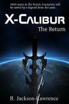 X-Calibur: The Return - Robert Jackson-Lawrence