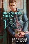 Brandon Mills versus the V-Card - Lisa Henry, J.A. Rock