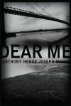 Dear Me - Anthony Henry Joseph Maria