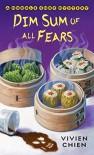 Dim Sum of All Fears - Vivien Chien
