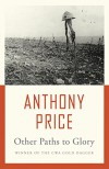 Other Paths to Glory - Anthony Price