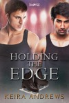 Holding the Edge - Keira Andrews