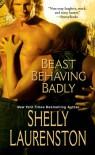 Beast Behaving Badly - Shelly Laurenston
