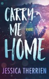 Carry Me Home - Jessica Therrien