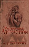 An Enrapturing Attraction - A.J.  Walters
