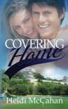Covering Home - Heidi McCahan