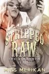Stripped Raw - Coffin Nails MC California (biker erotic romance) (Sex & Mayhem Book 3) - Miss Merikan