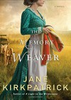 The Memory Weaver: A Novel - Jane Kirkpatrick