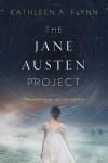 The Jane Austen Project - Kathleen A. Flynn
