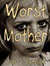 Worst Mother - Jade C. Jamison
