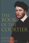 The Book of the Courtier - Baldesar Castiglione