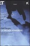 La Trilogia Adamsberg - Fred Vargas, Yasmina Mélaouah, Maurizia Balmelli, Margherita Botto