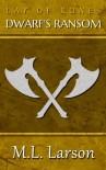 Lay of Runes: Dwarf's Ransom (Volume 2) - M. L. Larson