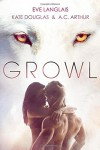Growl: Werewolf/Shifter Romance - Eve Langlais, A.C. Arthur, Kate Douglas Wiggin