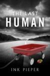 The Last Human - Ink Pieper