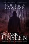 The Dark Unseen (Unseen Series 0.5) - Andrew C. Jaxson