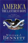 America: The Last Best Hope (Volume II): From a World at War to the Triumph of Freedom - Dr. William J. Bennett