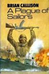 A Plague Of Sailors - Brian Callison
